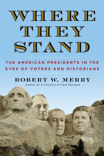 9781451625400: Where They Stand: The American Presidents in the Eyes of Voters and Historians