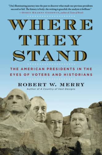 9781451625424: Where They Stand: The American Presidents in the Eyes of Voters and Historians