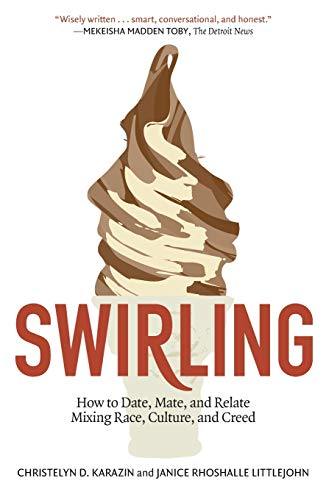9781451625851: Swirling: How to Date, Mate, and Relate Mixing Race, Culture, and Creed
