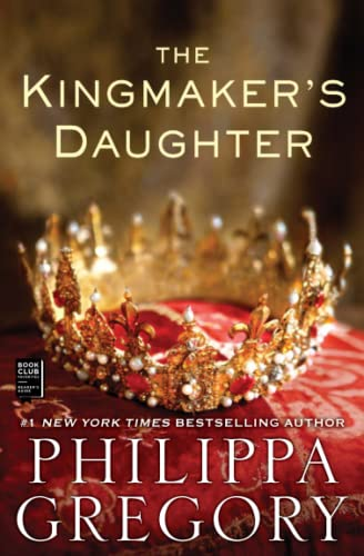 9781451626087: The Kingmaker's Daughter (The Plantagenet and Tudor Novels)