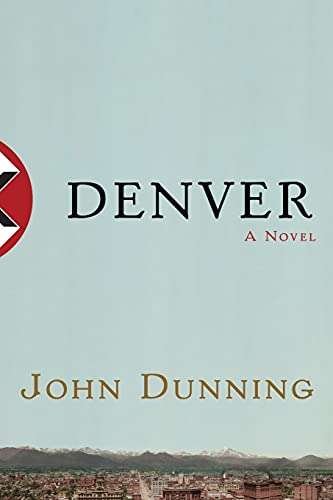 Denver: A Novel: Dunning, John