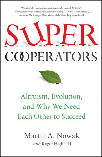Supercooperators: Altruism, Evolution, and Why We Need Each Other to Succeed: Nowak, Martin; ...