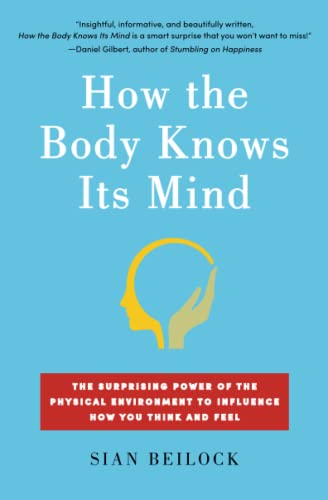 How the Body Knows Its Mind: The: Beilock, Sian