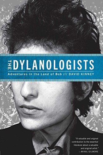 The Dylanologists: Adventures in the Land of Bob: Kinney, David