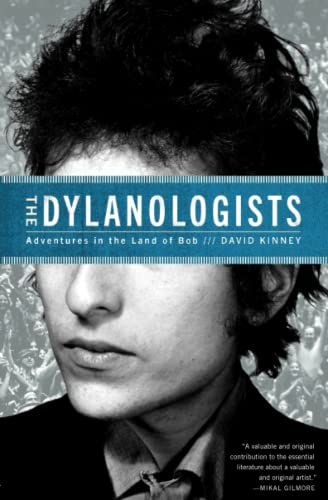 9781451626933: The Dylanologists: Adventures in the Land of Bob