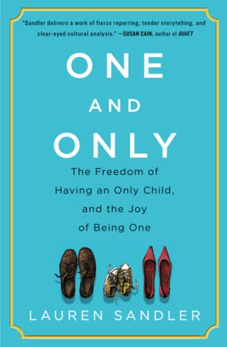 9781451626964: One and Only: The Freedom of Having an Only Child, and the Joy of Being One