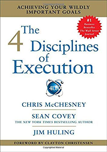 9781451627060: The 4 Disciplines of Execution: Achieving Your Wildly Important Goals