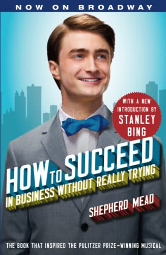 9781451627091: How to Succeed in Business Without Really Trying