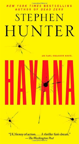 Havana: An Earl Swagger Novel: Hunter, Stephen