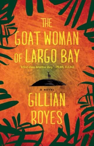 The Goat Woman of Largo Bay: A Novel: Royes, Gillian