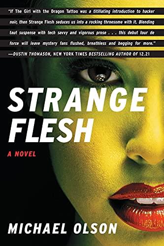 Strange Flesh: A Novel: Michael Olson