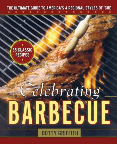 9781451627640: Celebrating Barbecue: The Ultimate Guide to America's 4 Regional Styles