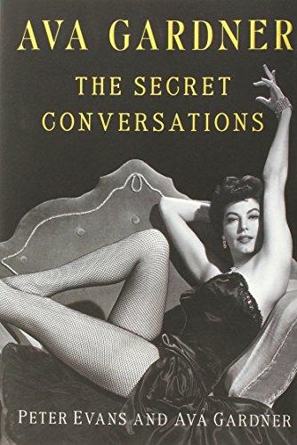 Ava Gardner -- The Secret Conversations: Evans, Peter and Ava Gardner