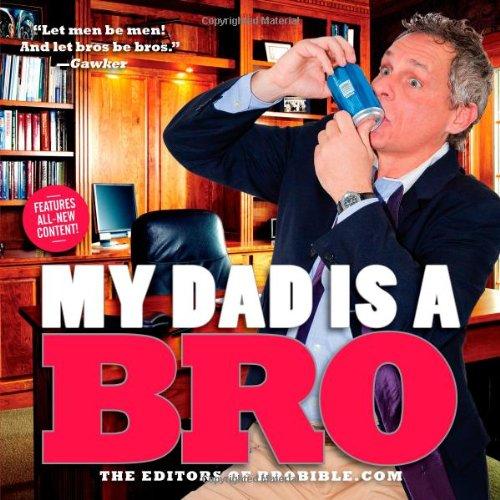 My Dad Is a Bro: The Editors of