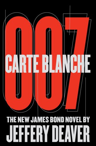 Carte Blanche 007: The New James Bond: Deaver, Jeffery