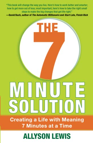 The 7 Minute Solution: Time Strategies to Prioritize, Organize & Simplify Your Life at Work &...