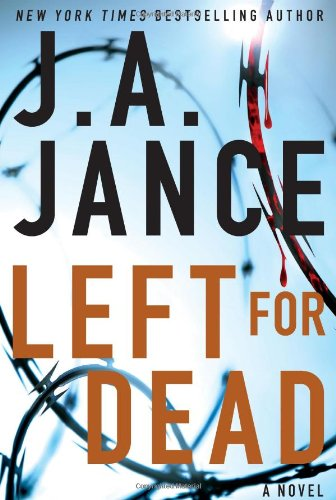 Left for Dead: A Novel (Ali Reynolds Series): Jance, J.A.