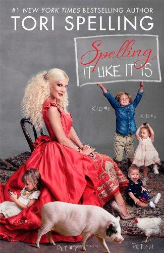 Spelling It Like It Is by Tori Spelling 2013 Hardcover