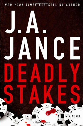 Deadly Stakes: A Novel (Ali Reynolds Series): Jance, J.A.