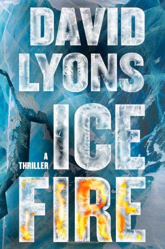 9781451629293: Ice Fire: A Thriller