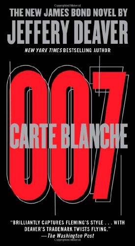 Carte Blanche: The New James Bond Novel (007 James Bond): Jeffery Deaver