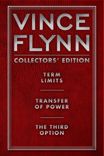 Vince Flynn Collectors' Edition #1: Term Limits, Transfer of Power, and The Third Option: ...