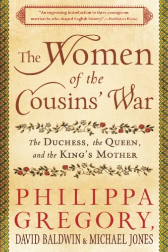 The Women of the Cousins' War: The Duchess, the Queen, and the King's Mother: Philippa ...