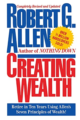 9781451631586: Creating Wealth: Retire in Ten Years Using Allen's Seven Principles