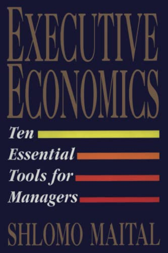 9781451631593: Executive Economics: Ten Tools for Business Decision Makers