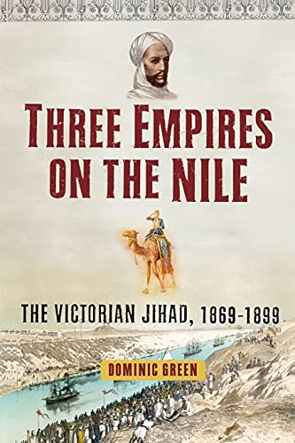 9781451631609: Three Empires on the Nile: The Victorian Jihad, 1869-1899