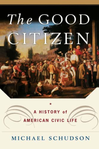 9781451631623: The Good Citizen: A History of American CIVIC Life