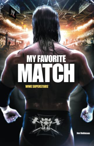 9781451631760: My Favorite Match: WWE Superstars Tell the Stories of Their Most Memorable Matches