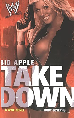9781451631807: Big Apple Takedown (WWE)