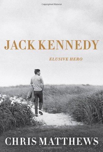 Jack Kennedy: Elusive Hero: Matthews, Chris
