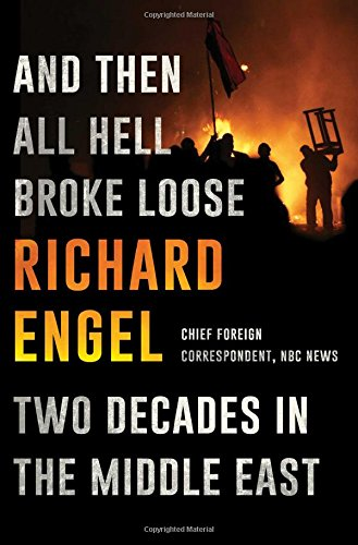 9781451635119: And Then All Hell Broke Loose: Two Decades in the Middle East