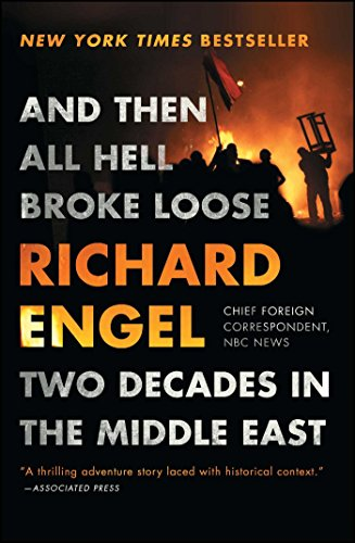 9781451635126: And Then All Hell Broke Loose: Two Decades in the Middle East