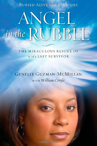 9781451635201: Angel in the Rubble: The Miraculous Rescue of 9/11's Last Survivor