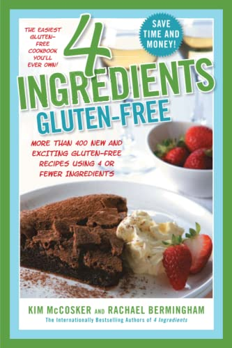 9781451635713: 4 Ingredients Gluten-Free: More Than 400 New and Exciting Recipes All Made with 4 or Fewer Ingredients and All Gluten-Free!
