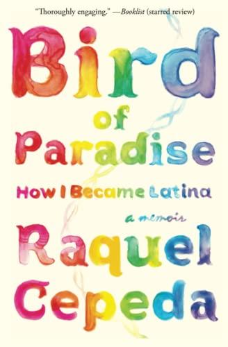 9781451635874: Bird of Paradise: How I Became Latina
