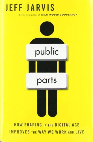9781451636000: Public Parts: How Sharing in the Digital Age Improves the Way We Work and Live