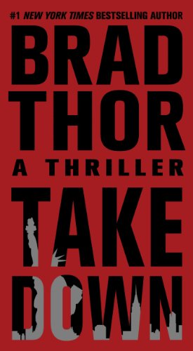 Takedown: A Thriller (The Scot Harvath Series): Thor, Brad