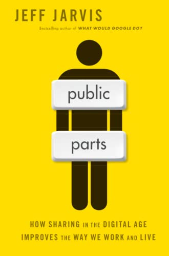 9781451636352: Public Parts: How Sharing in the Digital Age Improves the Way We Work and Live