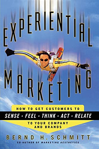 9781451636369: Experiential Marketing: How to Get Customers to Sense, Feel, Think, ACT, R