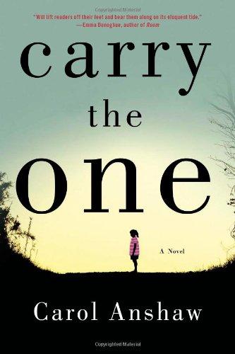Carry the One: A Novel: Anshaw, Carol