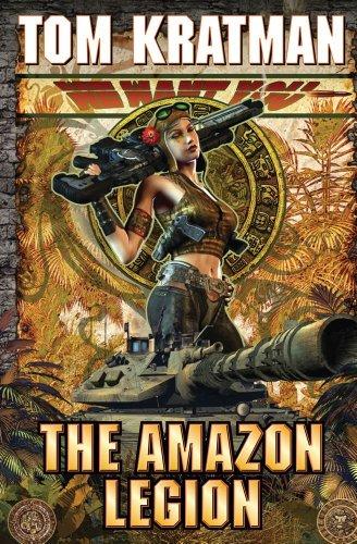 The Amazon Legion (Desert Called Peace): Kratman, Tom