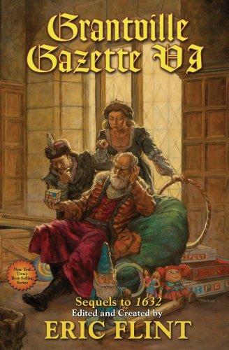 Grantville Gazette VI (Ring of Fire): David Carrico, Eric Flint, Herbert Sakalaucks