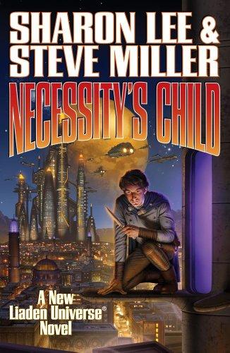 Necessity's Child (Liaden Universe Novels): Miller, Steve