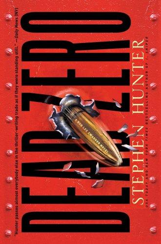 9781451640021: Dead Zero: A Bob Lee Swagger Novel