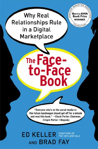 9781451640069: The Face-to-Face Book: Why Real Relationships Rule in a Digital Marketplace