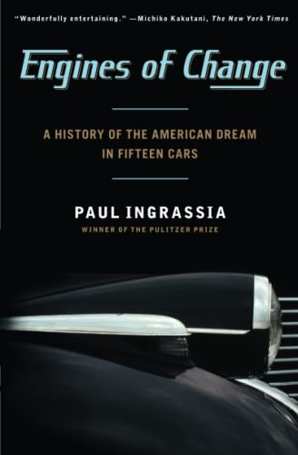 Engines of Change: A History of the American Dream in Fifteen Cars